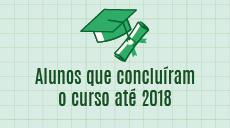 Alunos que concluíram seus cursos até o ano de 2018 devem acessar aqui