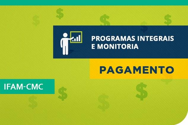 CMC: Pagamento de bolsas dos Programas Integrais e Monitoria
