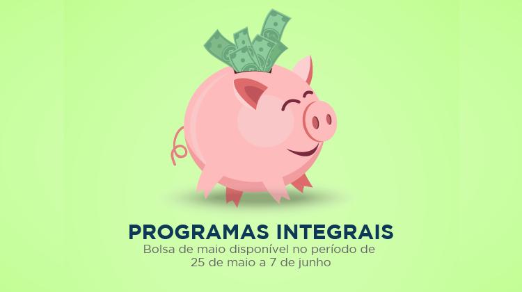Pagamento de Bolsas dos Programas Integrais referente ao mês de MAIO