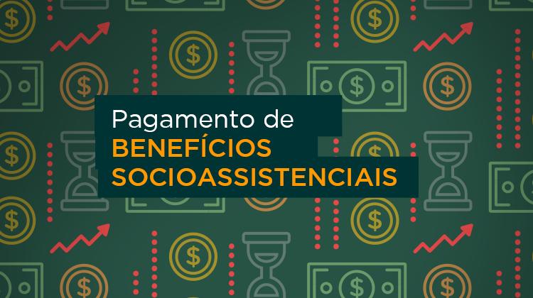 Pagamento de Benefícios Socioassistenciais