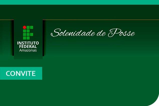 Solenidade de Posse do Diretor Geral do Campus Manaus Centro