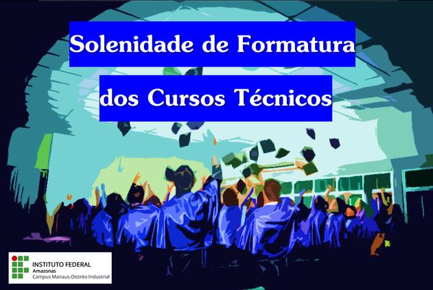 CMDI divulga datas das Solenidades de Formatura dos Cursos Técnicos Integrados