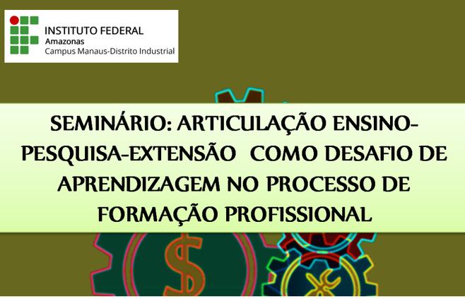 CMDI promove Seminário de Articulação Ensino, Pesquisa e Extensão