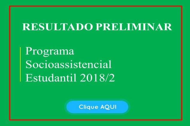 Resultado Preliminar da seleção para o Programa Socioassistencial Estudantil 2018/2