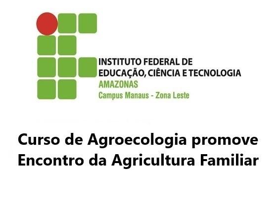 Curso de Agroecologia promove Encontro da Agricultura Familiar