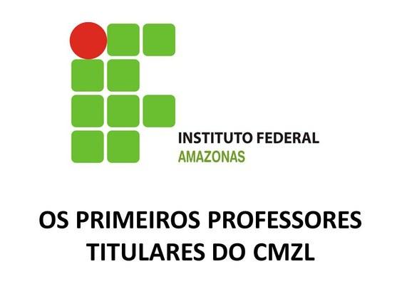 Os Primeiros Professores Titulares do CMZL
