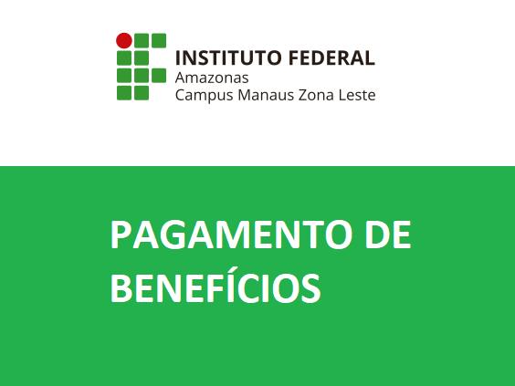 Pagamento de benefícios da Assistência Estudantil - Edital 1º Semestre-2019