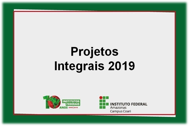 Prorrogado o Cronograma de Execução dos Projetos Integrais 2019/2