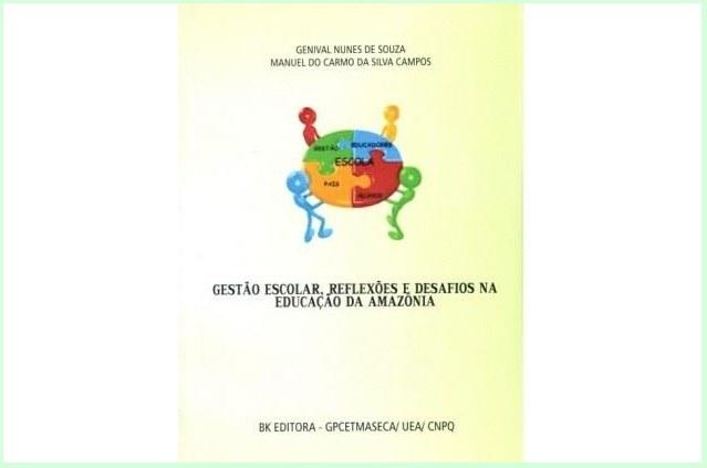 Técnico-administrativo do IFAM Coari lança livro  sobre Gestão Escolar