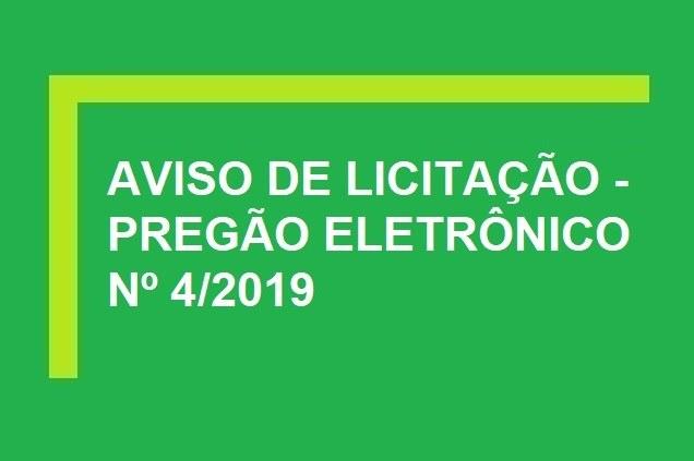 Aviso de Licitação - Pregão Eletrônico Nº 4/2019 - UASG 158562