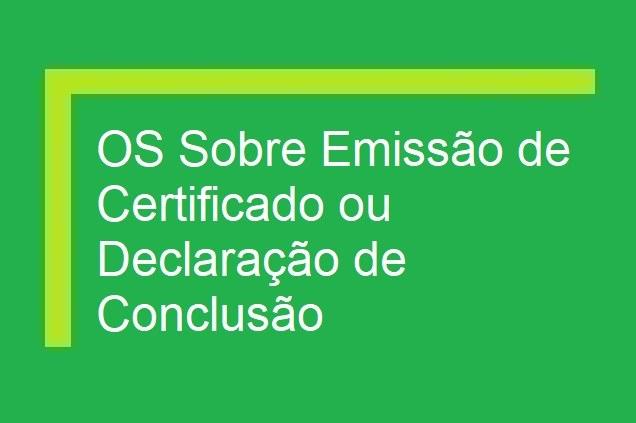 OS Sobre Entrega de Certificado ou Declaração de Conclusão