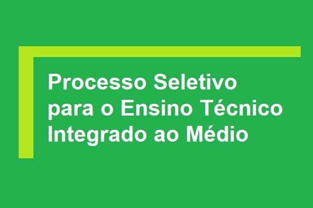 Processo Seletivo (1º Semestre/2019) Cursos Técnicos de Nível Médio na Forma Integrada