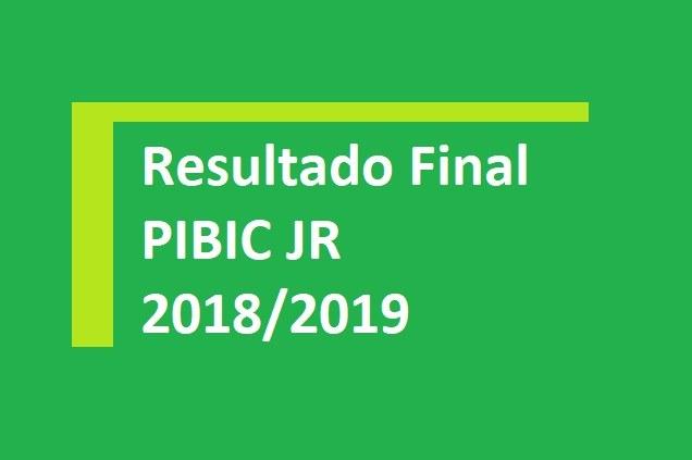 Resultado Final PIBIC JR 2018/2019