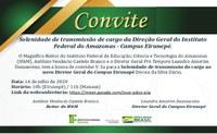 CONVITE - Solenidade de transmissão de cargo da Direção Geral - IFAM/Campus Eirunepé