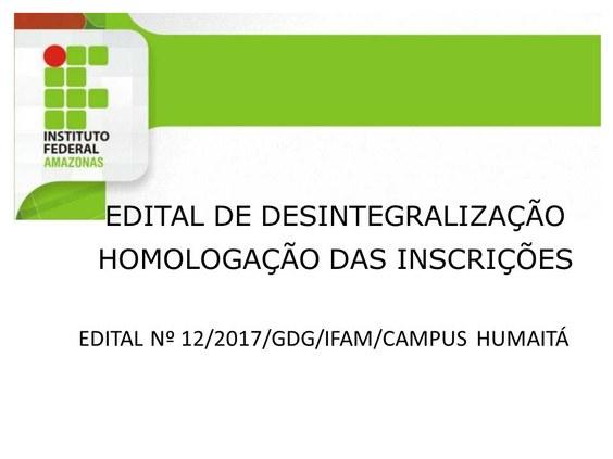 HOMOLOGAÇÃO DE INSCRIÇÕES - EDITAL DE DESINTEGRALIZAÇÃO