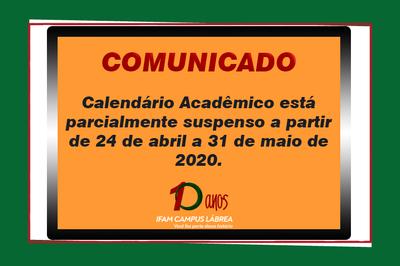 IFAM Campus Lábrea informa que o Calendário Acadêmico está parcialmente suspenso a partir de 24 de abril a 31 de maio de 2020.