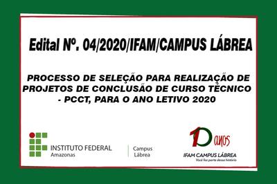 Projetos de Conclusão de Curso - PCCT no âmbito do IFAM, campus Lábrea Publica o Edital 04/2020.