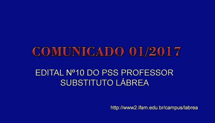 Comunicado 01 e 02/2017 do PSS Edital nº10 de Professor Substituto