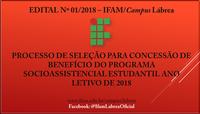 Processo de seleção para a concessão de benefício do programa socioassistencial estudantil ano letivo 2018.
