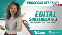 Lançados editais para o Processo Seletivo do IFAM 2018/2