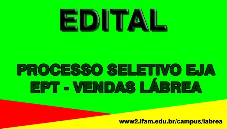 PROCESSO SELETIVO EJA - EPT-VENDAS LÁBREA