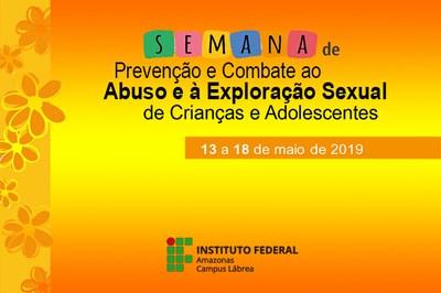 Campus Lábrea inicia a Semana de Prevenção e Combate ao Abuso e à Exploração Sexual de Crianças e Adolescentes.