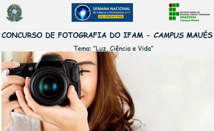 Concurso de Fotografia do IFAM - Campus Maués - Inscrições Gratuitas de 16/09/2015 a 09/10/2015 na Secretaria de Registro Acadêmico do IFAM - Participe!!!