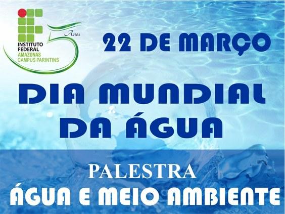 Campus Parintins promove palestra sobre o Dia Mundial da Água
