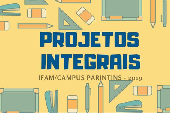 Lançamento do Edital nº 01/2019 para Seleção de Projetos Integrais