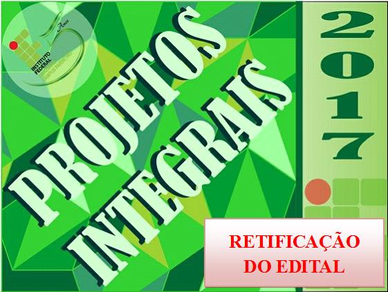 Retificação do Edital dos Projetos Integrais