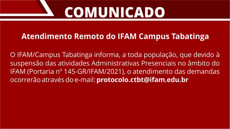 Comunicado - Atendimento Remoto do IFAM Campus Tabatinga