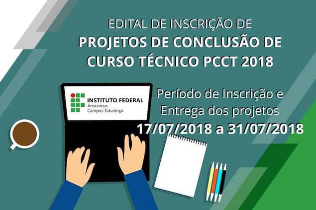 Edital de inscrição de Projetos de Conclusão de Curso Técnico PCCT 2018