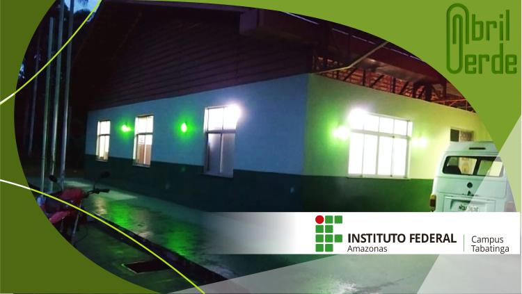 """IFAM - Campus Tabatinga adere à Campanha """"Abril Verde"""""""