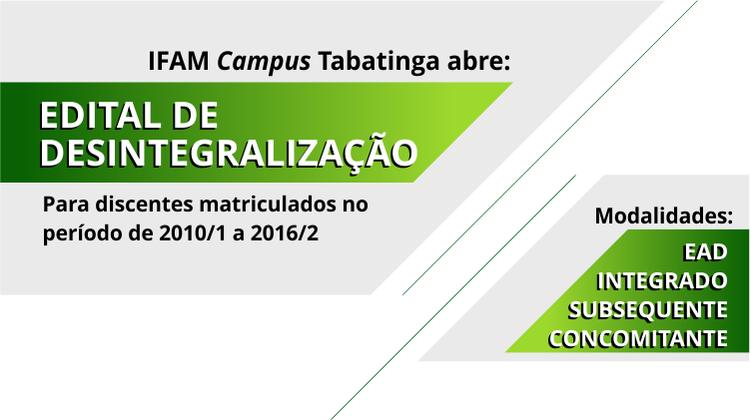 IFAM Tabatinga abre Edital de Desintegralização