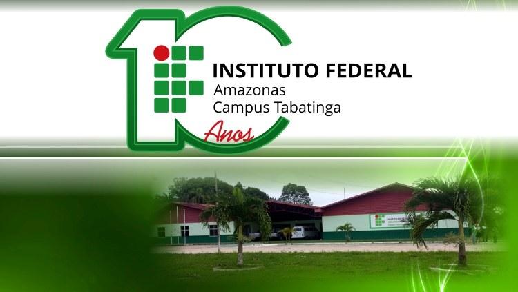 IFAM Tabatinga comemora 10 anos de fundação