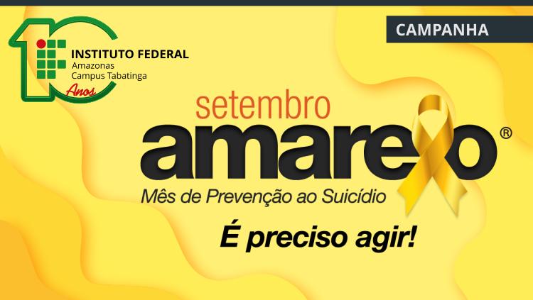 SETEMBRO AMARELO - Mês de valorização da vida e Prevenção do suicídio