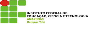 EDITAL N° 001/2018 – CAMPUS TEFÉ/IFAM, DE 05 DE FEVEREIRO DE 2018.