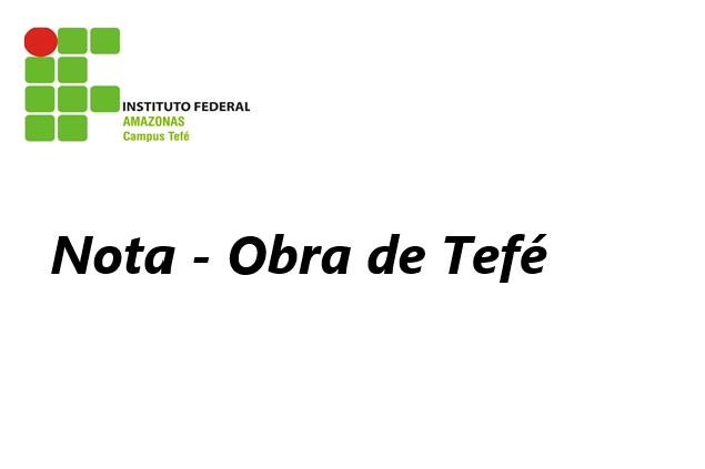 Nota - Obra de Tefé