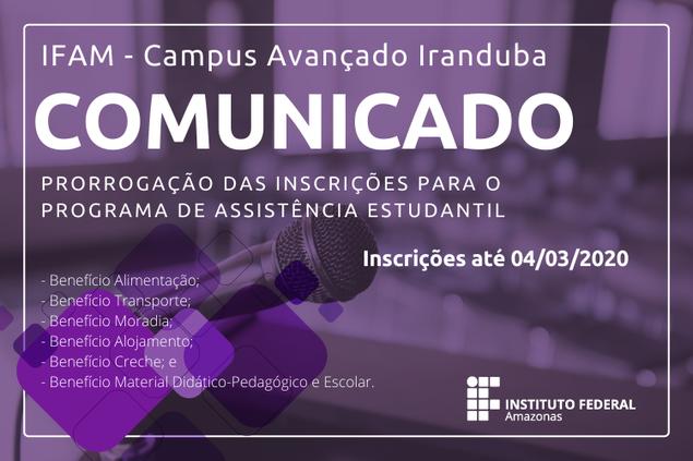 Comunicado - Prorrogação das inscrições para o Programa de Assistência Estudantil - Campus Avançado Iranduba