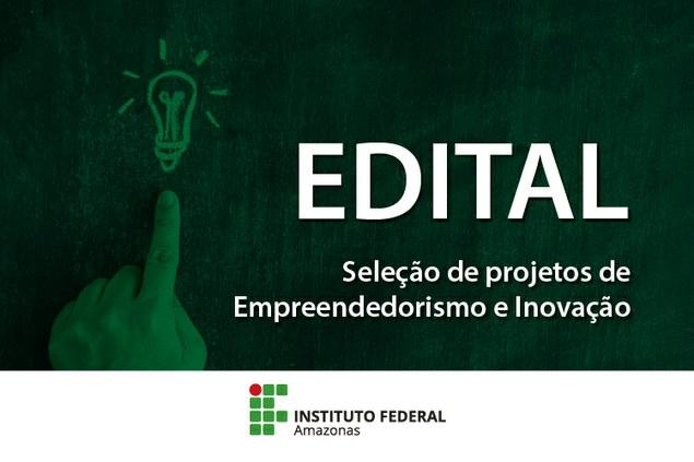 Seleção de projetos de empreendedorismo e inovação: inscrições iniciam nesta terça-feira (02/07) e encerram no dia 02 de agosto de 2019