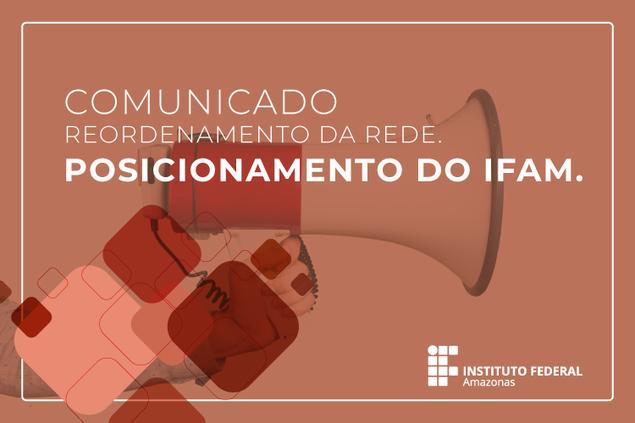 Carta à comunidade sobre o posicionamento do IFAM.