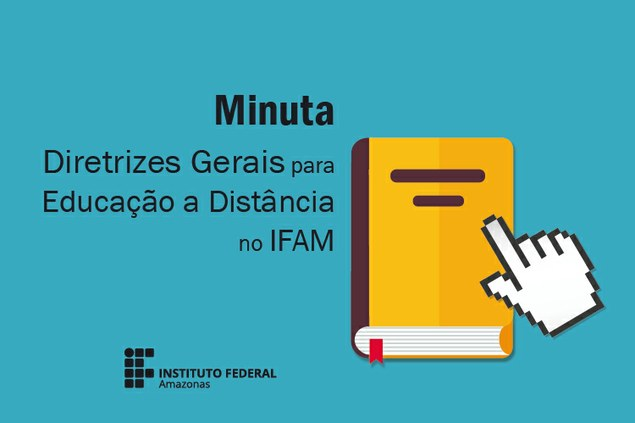 Consulta Pública - Minuta das Diretrizes Gerais para EaD no IFAM