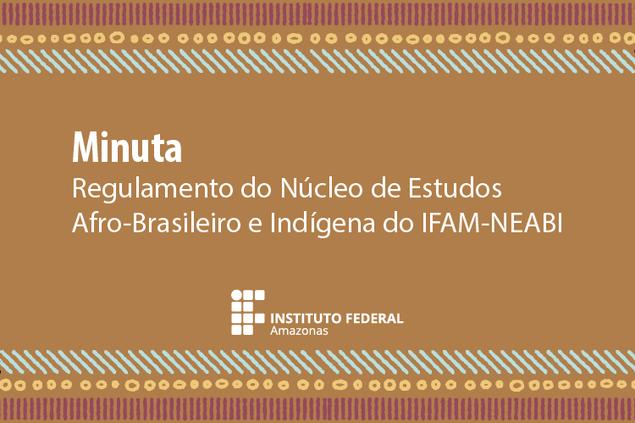 Consulta Pública - Minuta do Núcleo de Estudo Afro-Brasileiro e Indígena