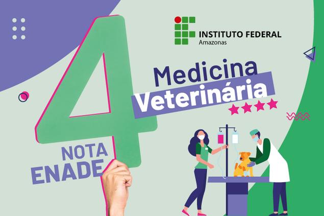 Curso de Medicina Veterinária do IFAM é nota 4 no Enade