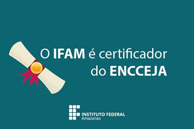 IFAM passa a ser certificador do Encceja
