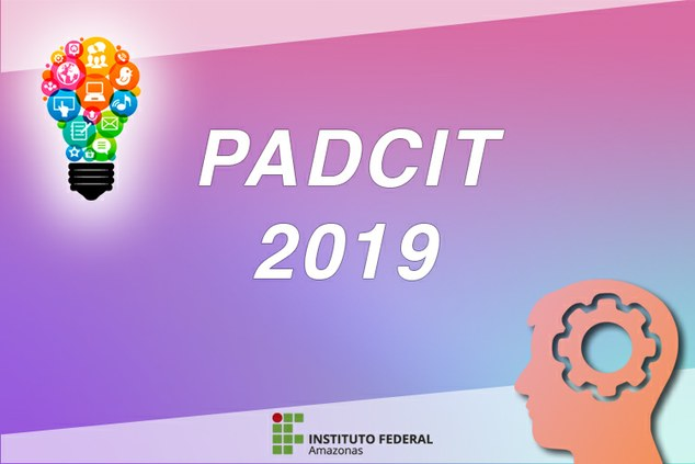 Instituto Federal do Amazonas Lançamento do Edital PADICIT 2019