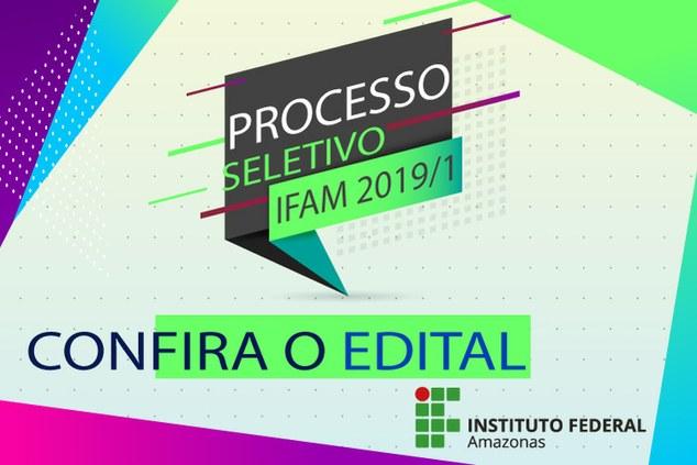 Publicados os editais para o Processo Seletivo 2019/1 do Instituto Federal do Amazonas