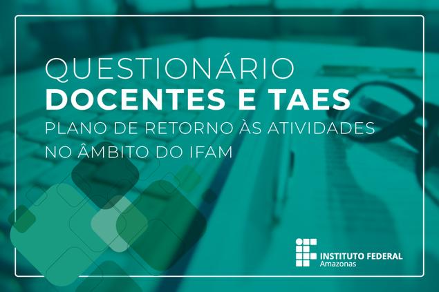 Questionário sobre o Plano de Retorno às atividades no âmbito do IFAM