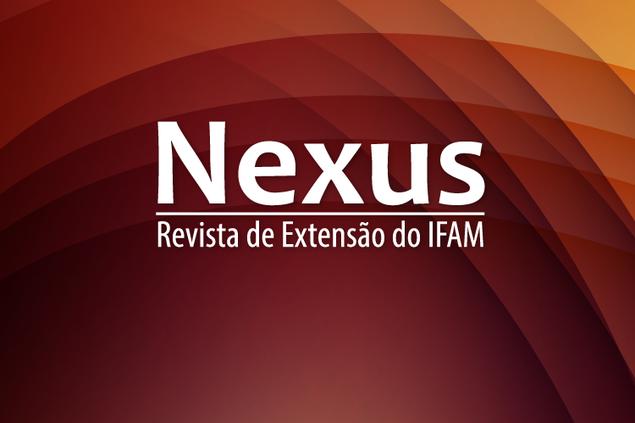 Retificação do Edital N°. 005-PROEX/IFAM - seleção de trabalhos para publicação na 9ª edição da NEXUS