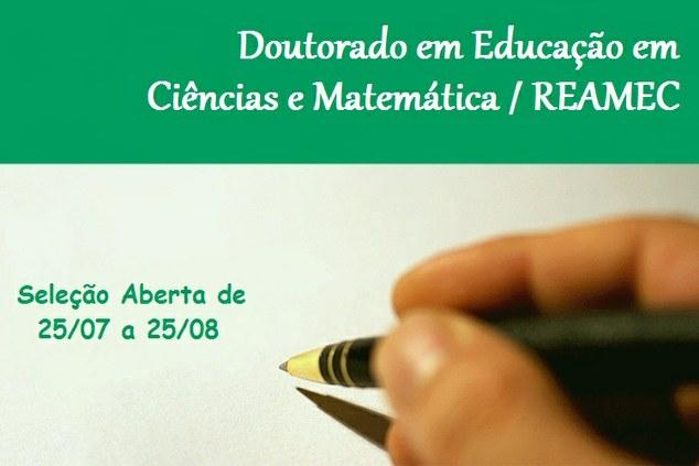 Seleção para Programa de Doutorado em Educação em Ciências e Matemática - REAMEC